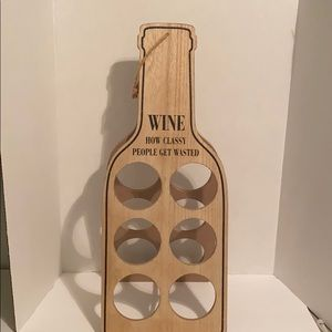 "Wine Holder ""How Classy People Get Waster"""